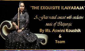 1 - Aswini Koushick Flute Concert 'Exquisite iIlaiyaraja'